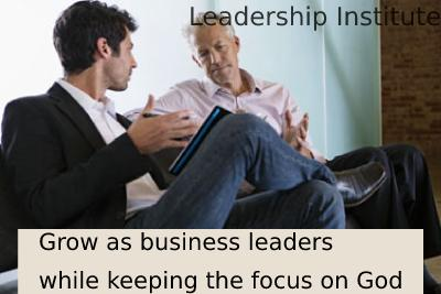 Leadership Institute - growth for business and bible study
